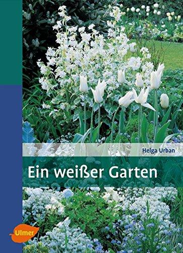 Ein weißer Garten: Harmonie und...
