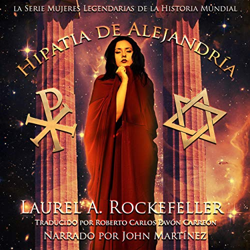 Hipatia de Alejandría [Hipatia by Alexandria] Audiobook By Laurel A. Rockefeller cover art