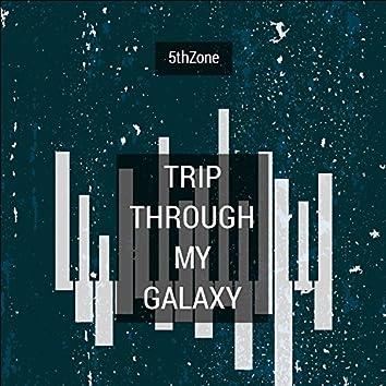 Trip Through My Galaxy