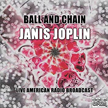Ball and Chain (Live)