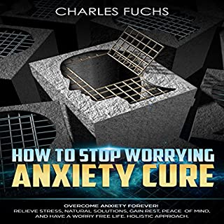 How to Stop Worrying Anxiety Cure: Overcome Anxiety Forever! cover art
