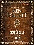 Le Crépuscule et l'Aube - Avant Les Piliers de la terre - Livre audio 3 CD MP3 - Audiolib - 12/11/2020