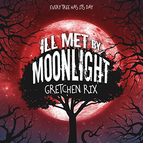 Ill Met by Moonlight audiobook cover art