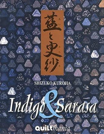 Indigo & Sarasa : Les quilts de Shizuko Kuroha