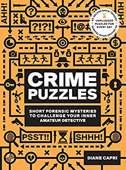 60-Second Brain Teasers Crime Puzzles  Short Forensic Mysteries to Challenge Your Inner Amateur Detective
