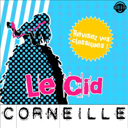 Le Cid. Explication de texte audiobook cover art