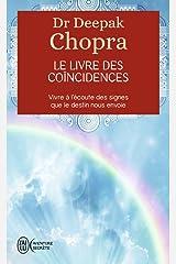 Le livre des coïncidences. Vivre à l'écoute des signes que le destin nous envoie Format Kindle