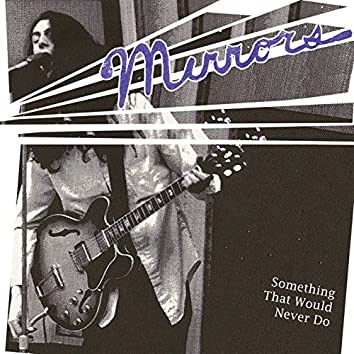 Something That Would Never Do (1974-75)