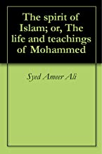 The spirit of Islam; or, The life and teachings of Mohammed