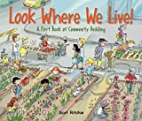 Look Where We Live!: A First Book of Community Building (Exploring Our Community)