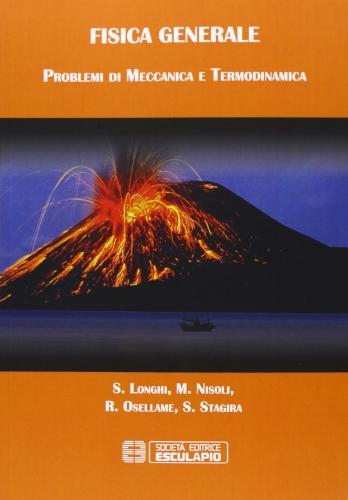 Fisica generale. Problemi di meccanica e termodinamica