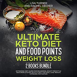 Ultimate Keto Diet and Food Points Weight Loss 2 Books Bundle: Ketogenic Diet Guide for Beginners, Smart Freestyle Watchers System, Keto Clarity, Ketosis, Lose Weight, Hypnosis, Motivation audiobook cover art