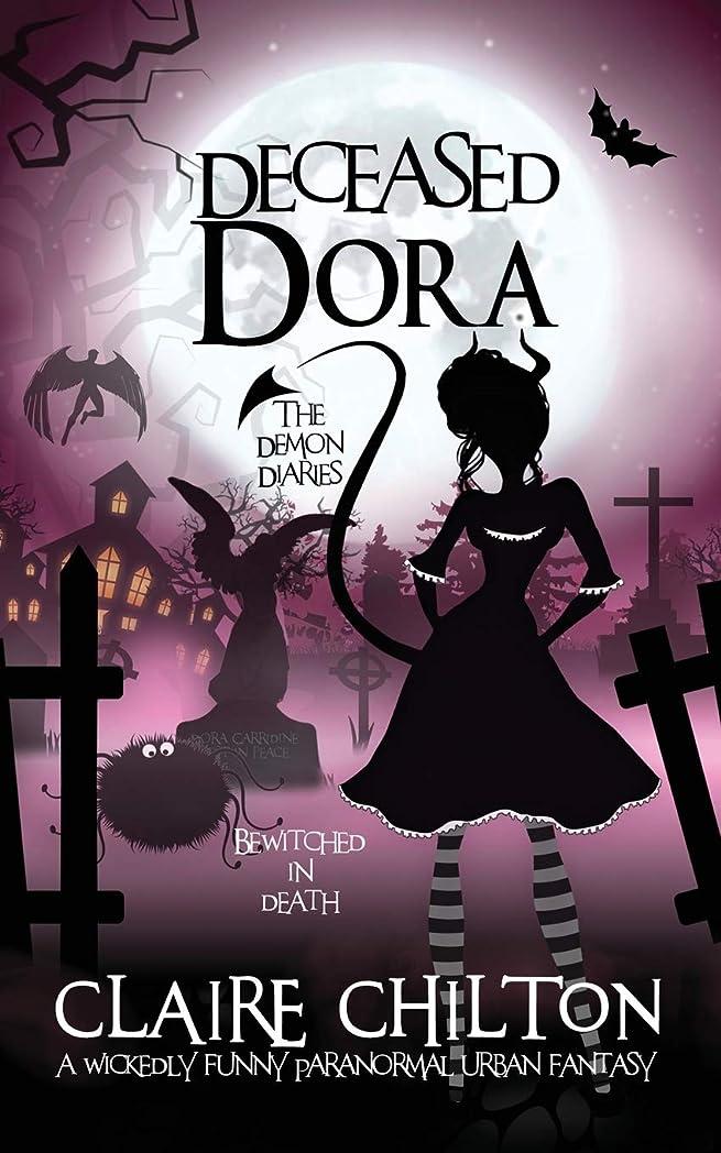 こどもの日開梱居心地の良いDeceased Dora (The Demon Diaries)