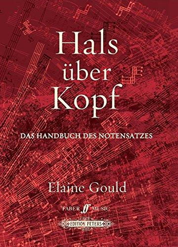 Hals über Kopf: Das Handbuch des Notensatzes