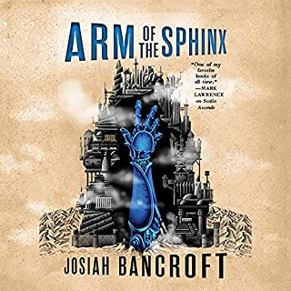 Arm of the Sphinx     The Books of Babel, Book 2              By:                                                                                                                                 Josiah Bancroft                               Narrated by:                                                                                                                                 John Banks                      Length: 14 hrs and 7 mins     340 ratings     Overall 4.7