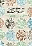 50 experimentos imprescindibles para entender la Psicología Social (El libro universitario - Manuales)