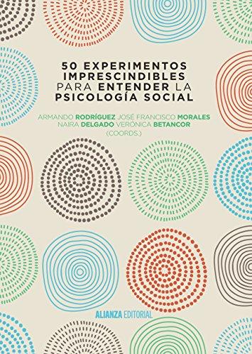 50 experimentos imprescindibles para entender la Psicología Social (El libro universitario -...