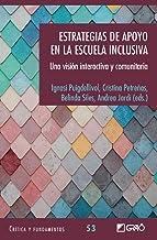 Estrategias de apoyo en la escuela inclusiva. Una visión interactiva y comunitaria (Critica y Fundamentos) (Spanish Edition)