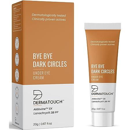 DERMATOUCH Bye Bye Dark Circles Under Eye Cream || Reduces Eye Puffiness, Eye Bags || Improves Firmness under the Eye Skin || Under Eye Cream for Dark Circle || Dark Circle Remover Cream for Women & Men - 20G