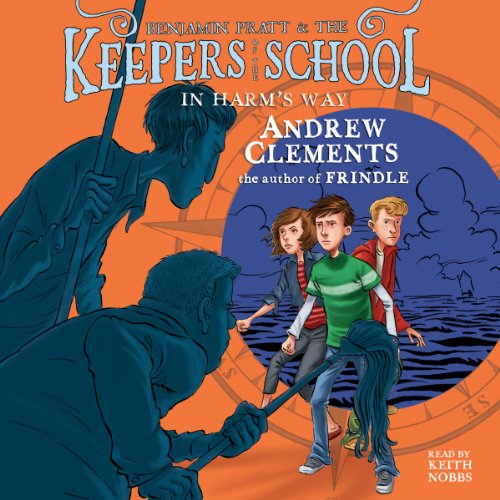 In Harm's Way     Benjamin Pratt and the Keepers of the School, Book 4              By:                                                                                                                                 Andrew Clements                               Narrated by:                                                                                                                                 Keith Nobbs                      Length: 3 hrs and 43 mins     19 ratings     Overall 4.9