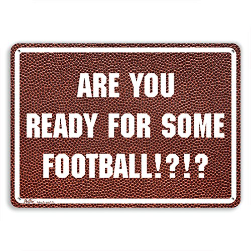 """PetKa Signs and Graphics PKFB-0048-NA_10x7""""Are you ready for some football!?!?"""" Aluminum Sign, 10"""" x 7"""", White on Football Texture"""