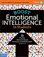 Boost Emotional Intelligence in Students: 30 Flexible Research-Based Activities to Build EQ Skills (Grades 5-9) (Free Spirit Professional(tm))