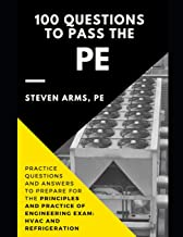 100 Questions to Pass the PE: Practice Questions and Answers to Prepare for the Principles and Practice of Engineering Exam: HVAC and Refrigeration