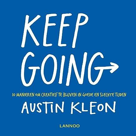 Keep going: 10 manieren om creatief te blijven in goede en slechte tijden