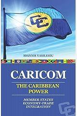 CARICOM: THE CARIBBEAN POWER: MEMBER STATES-ECONOMY-TRADE-INTEGRATION Paperback