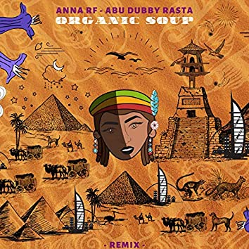 Abu Dubby Rasta (feat. Anna RF) [Organic Soup Remix]