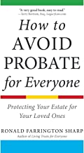 How to Avoid Probate for Everyone: Protecting Your Estate for Your Loved Ones