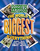 Guinness World Records: The World's Biggest Everything!