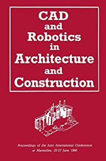 CAD and Robotics in Architecture and Construction: Proceedings of the Joint International Conference at Marseilles, 25–27 ...