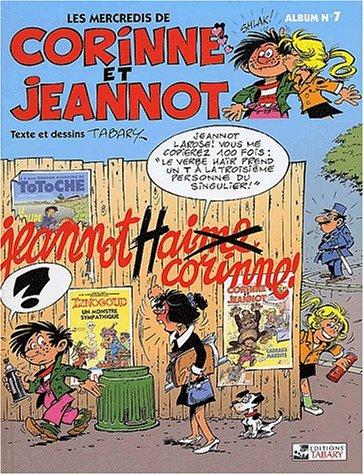 Les mercredis de Corinne et Jeannot N° 7 : Jeannot hai...me Corinne !