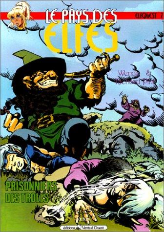 La fantastique quête des elfes, tome 7 : Prisonniers des trolls