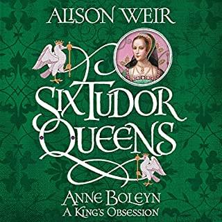 Six Tudor Queens: Anne Boleyn: A King's Obsession     Six Tudor Queens, Book 2              De :                                                                                                                                 Alison Weir                               Lu par :                                                                                                                                 Anna Bentinck                      Durée : 21 h et 15 min     Pas de notations     Global 0,0