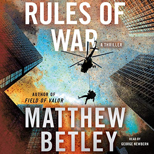 Rules of War     A Thriller (The Logan West Thrillers, Book 4)              By:                                                                                                                                 Matthew Betley                               Narrated by:                                                                                                                                 George Newbern                      Length: 11 hrs     Not rated yet     Overall 0.0