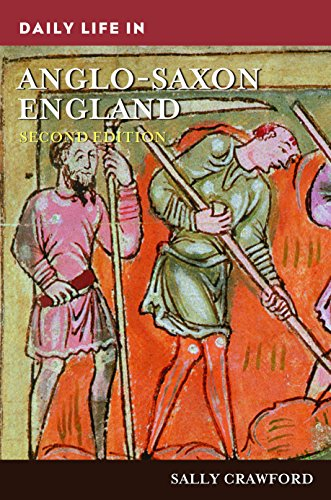 Daily Life in Anglo-Saxon England, 2nd Edition