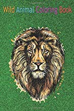 Wild Animal Coloring Book: Powerful Lion Head Painted Abstract Pop Art An Coloring Book Featuring Beautiful Forest Animals...