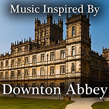 """Music Inspired By """"Downton Abbey"""""""