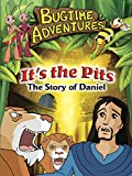 Bugtime Adventures It's the Pits - The Story of Daniel