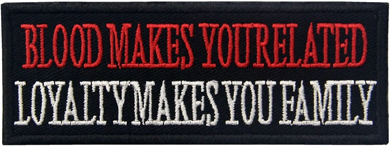 Blood is related to you, loyalty will your family Embroidered Iron Paste   sewing patch