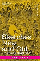 Sketches New and Old: Originally Illustrated
