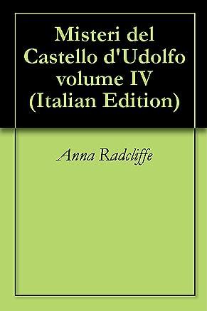 Misteri del Castello dUdolfo volume IV