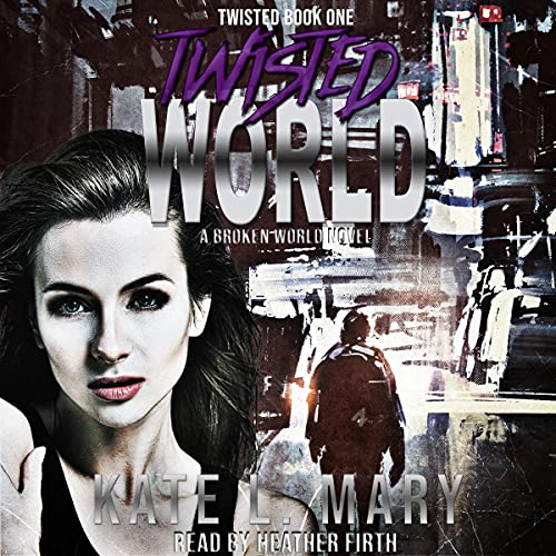 Twisted World: A Broken World Novel Audiobook By Kate L. Mary cover art