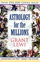 Astrology for the Millions (Llewellyn's Classics of Astrology Library)