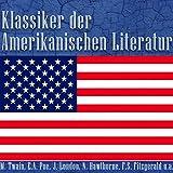 Klassiker der amerikanischen Literatur: Mark Twain, Edgar Allan Poe, Jack London, Nathaniel...