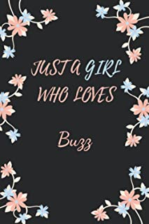 Just a Girl Who Loves Buzz: Cute Buzz Notebook Journal For Girls, Kids, Teenagers. Perfect Birthday Gift Idea For Buzz Lov...