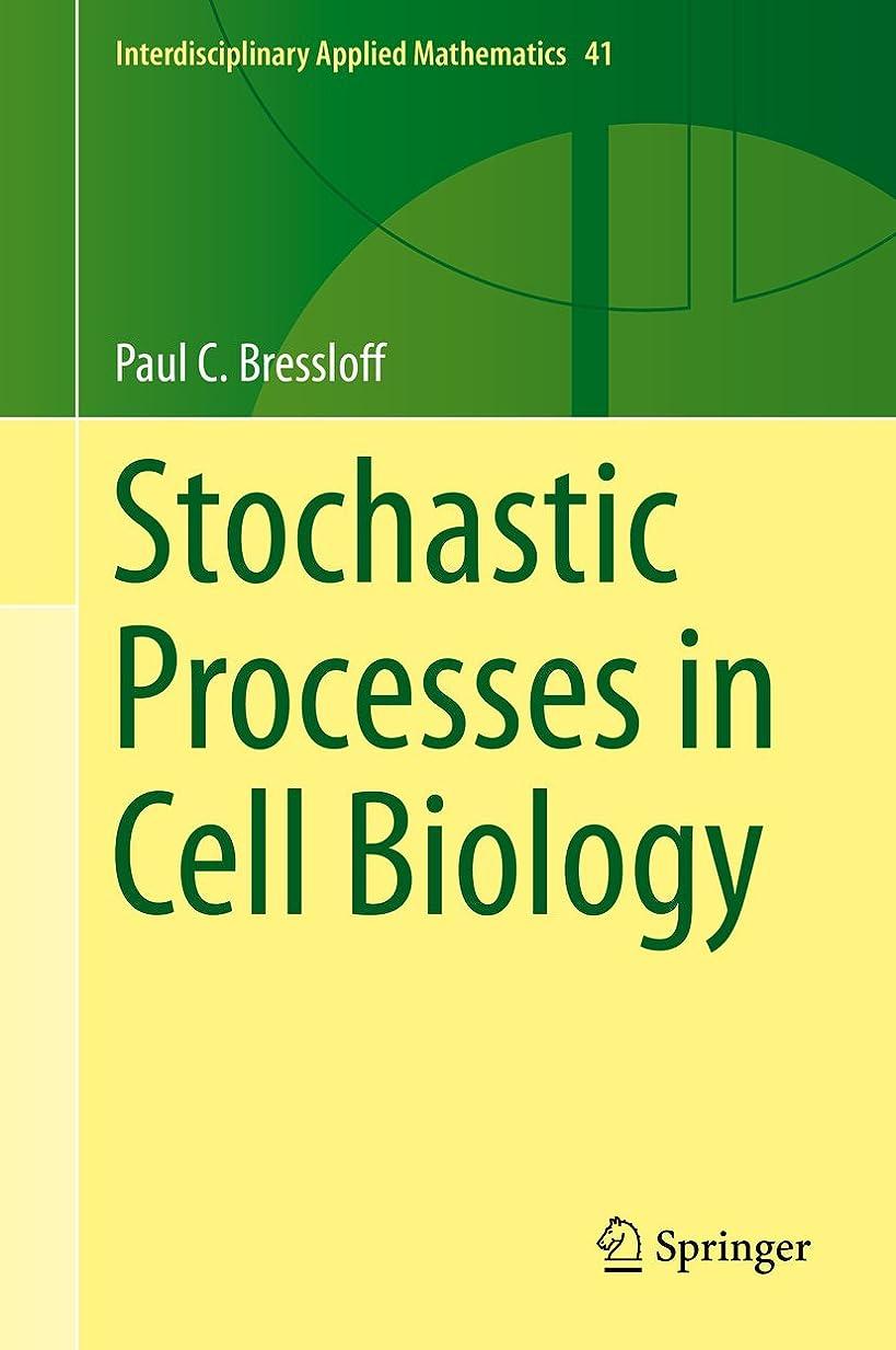 実現可能性静的数学者Stochastic Processes in Cell Biology (Interdisciplinary Applied Mathematics Book 41) (English Edition)