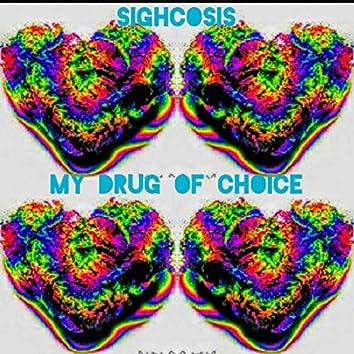 My Drug of Choice